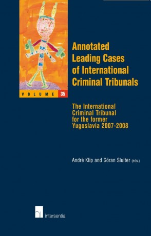 Annotated Leading Cases of International Criminal Tribunals - volume 35