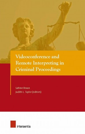 Videoconference and Remote Interpreting in Criminal Proceedings