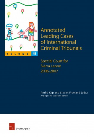 Annotated Leading Cases of International Criminal Tribunals - volume 45