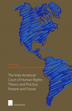 The Inter-American Court of Human Rights: Theory and Practice, Present and Future
