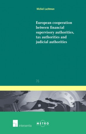 European Cooperation between Financial Supervisory Authorities, Tax Authorities and Judicial Authorities