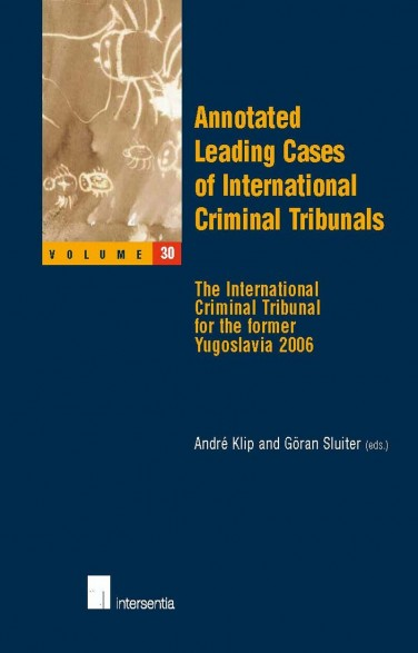 Annotated Leading Cases of International Criminal Tribunals - volume 30