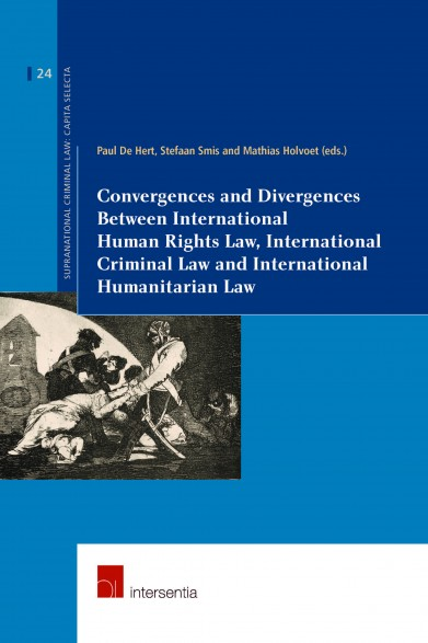 Convergences and Divergences Between International Human Rights, International Humanitarian and International Criminal Law