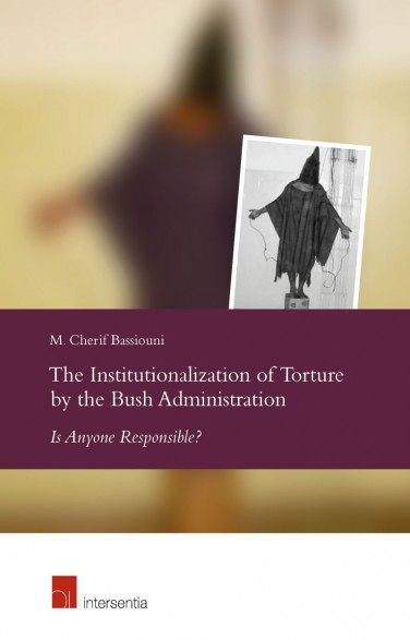 The Institutionalization of Torture by the Bush Administration