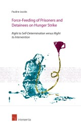 Force-Feeding of Prisoners and Detainees on Hunger Strike