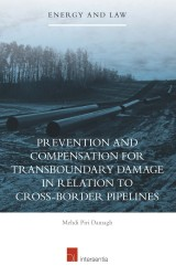 Prevention and Compensation for Transboundary Damage in Relation to Cross-border Oil and Gas Pipelines