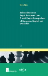 Selected Issues in Equal Treatment Law: A multilayered comparison of European, English and Dutch Law