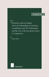 Electricity and Gas Supply Network Unbundling in Germany, Great Britain and The Netherlands and the Law of the EU