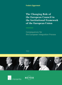 The Changing Role of the European Council in the Institutional Framework of the European Union