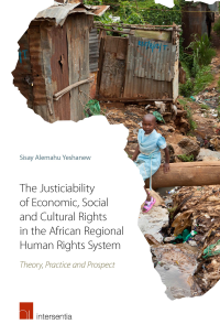 The Justiciability of Economic, Social and Cultural Rights in the African Regional Human Rights System