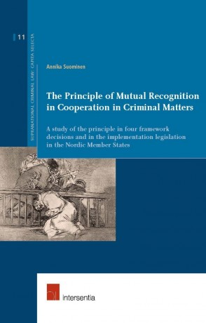 The Principle of Mutual Recognition in Cooperation in Criminal Matters