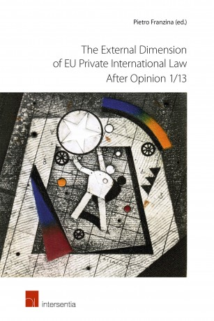 The External Dimension of EU Private International Law after Opinion 1/13