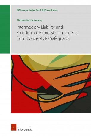 Intermediary Liability and Freedom of Expression in the EU: from concepts to safeguards