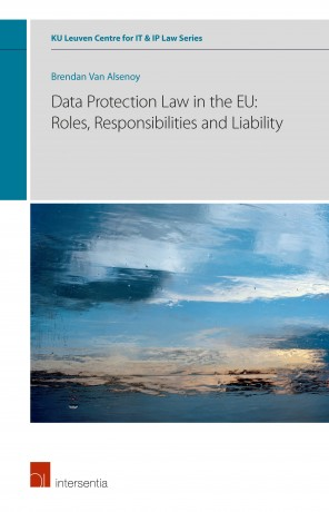 Data Protection Law in the EU: Roles, Responsibilities and Liability