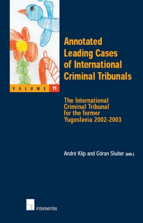 Annotated Leading Cases of International Criminal Tribunals - volume 11