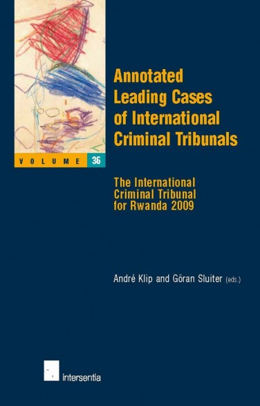 Annotated Leading Cases of International Criminal Tribunals - volume 36