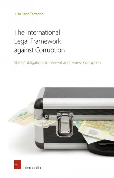 The International Legal Framework against Corruption