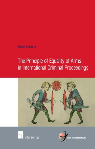 The Principle of Equality of Arms in International Criminal Proceedings