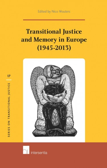 Transitional Justice and Memory in Europe (1945-2013)