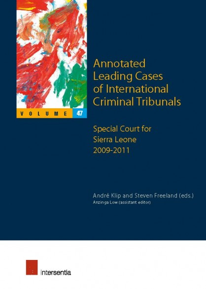 Annotated Leading Cases of International Criminal Tribunals - volume 47