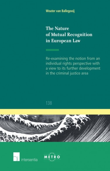 The Nature of Mutual Recognition in European Law