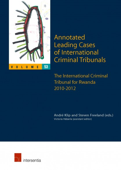 Annotated Leading Cases of International Criminal Tribunals - volume 53