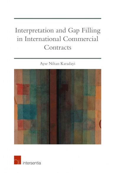 Interpretation and Gap Filling in International Commercial Contracts