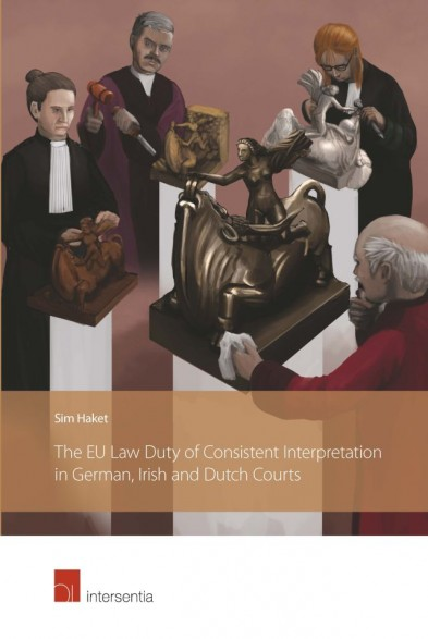 The EU Law Duty of Consistent Interpretation in German, Irish and Dutch Courts