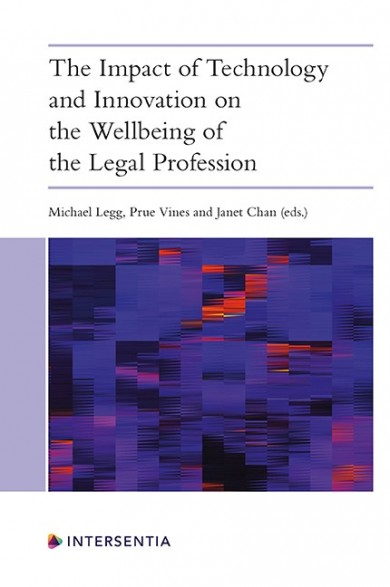 The Impact of Technology and Innovation on the Wellbeing of the Legal Profession