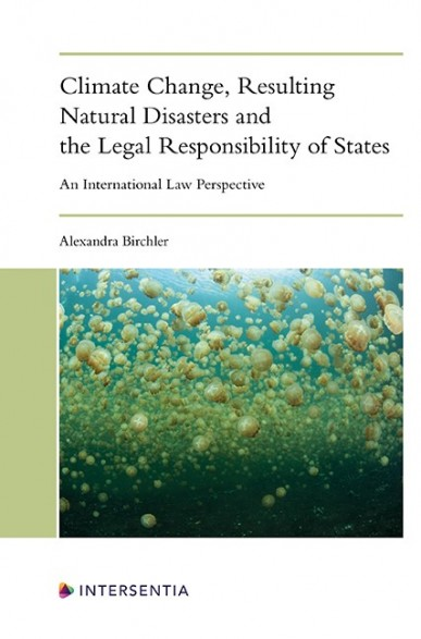 Climate Change, Resulting Natural Disasters and the Legal Responsibility of States
