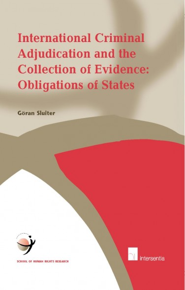 International Criminal Adjudication and the Collection of Evidence: Obligations of States