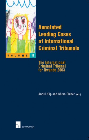 Annotated Leading Cases of International Criminal Tribunals - volume 12