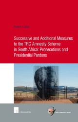 Successive and Additional Measures to the TRC Amnesty Scheme in South Africa: