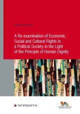 A Re-examination of Economic, Social and Cultural Rights in a Political Society in the Light of the Principle of Human Dignity