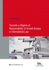 Towards a Regime of Responsibility of Armed Groups in International Law