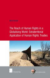The Reach of Human Rights in a Globalizing World: Extraterritorial Application of Human Rights Treaties