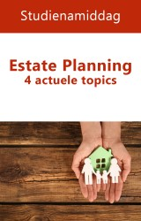 Estate planning: 4 actuele topics