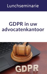 GDPR in uw advocatenkantoor