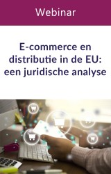 Webinar: E-commerce en distributie in de EU: een juridische analyse