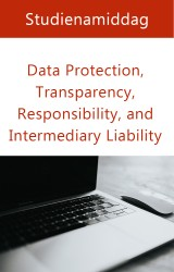 Intermediary Liability and Data Protection, Transparency and Responsibility